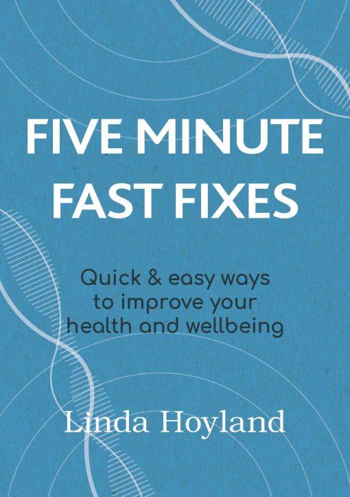 Five Minute Fast Fixes
